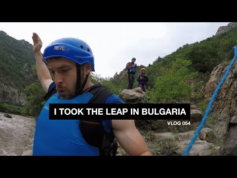 I Took the Leap in Bulgaria - Vlog 54