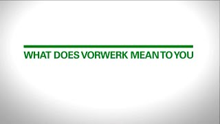 What does Vorwerk mean to you?