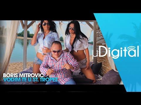 BORIS MITROVIC - VODIM TE U ST. TROPEZ (OFFICIAL VIDEO)