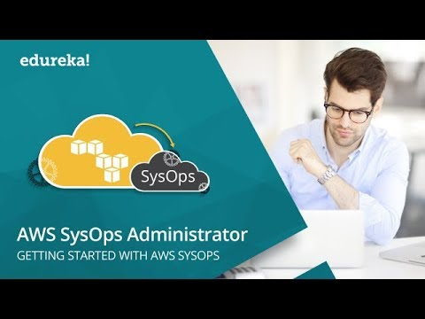 AWS SysOps Administrator Training | AWS SysOps Tutorial | AWS Certified SysOps Admin | Edureka