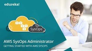 AWS SysOps Administrator Training | AWS SysOps Tutorial | AWS Certified SysOps Admin | Edureka
