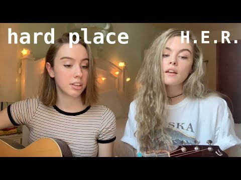 Hard Place By H.E.R. (cover) By Sarah Holman (ft Haley Pistole)