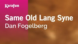 Karaoke Same Old Lang Syne - Dan Fogelberg *