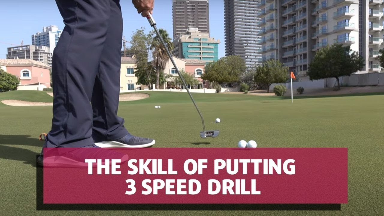 The Skill of Putting - 3 Speed Drill