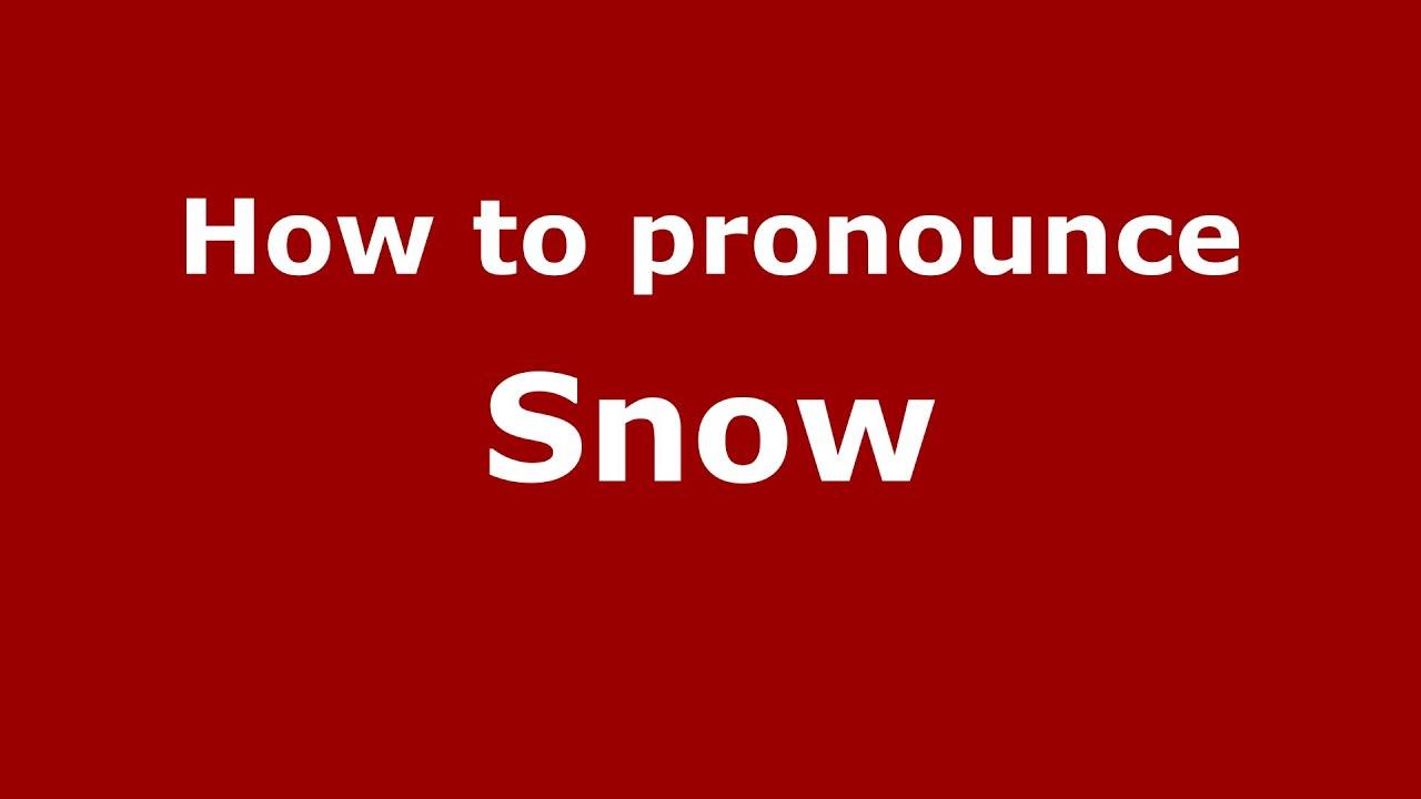 How to pronounce Snow (American English/US) - PronounceNames.com
