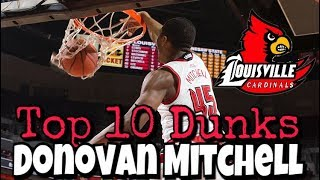 ||Donovan Mitchell top 10 dunks at Louisville||