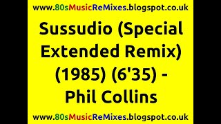 Sussudio (Special Extended Remix) - Phil Collins | 80s Dance Music | 80s Club Music | 80s Pop Hits