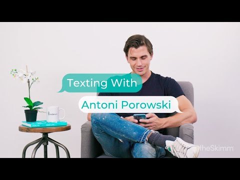 Antoni Porowski texts with theSkimm