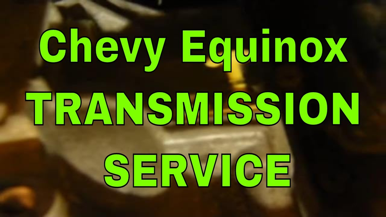 How to service Chevy Equinox transmission fluid