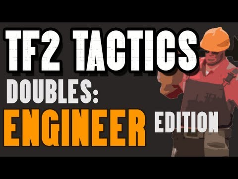 WORST TF2 TEAM EVER! TF2 TACTICS! Playing Doubles: Engineer