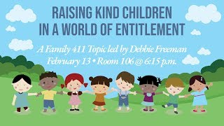 Raising Kind Children in a World of Entitlement – 2/13/19