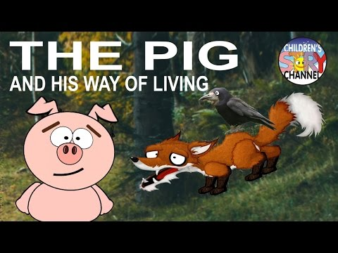 The Pig and his Way of Life - Animated Fairy Tales