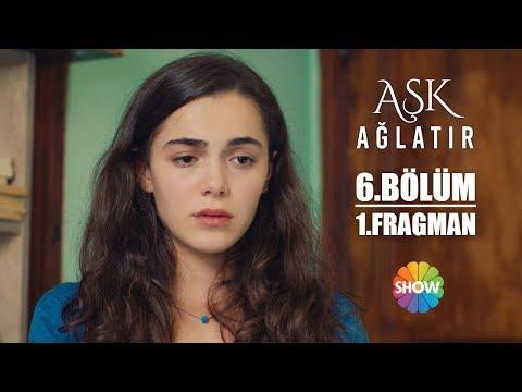 Aşk Ağlatır 6. Bölüm 1. Fragman - Видео онлайн