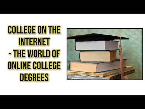 College on The Internet - The World Of Online College Degrees