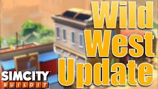 SimCity Buildit | Wild West Update & Mayor