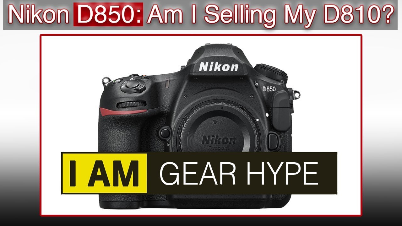 Nikon D850: Am I Selling My D810? My Thoughts