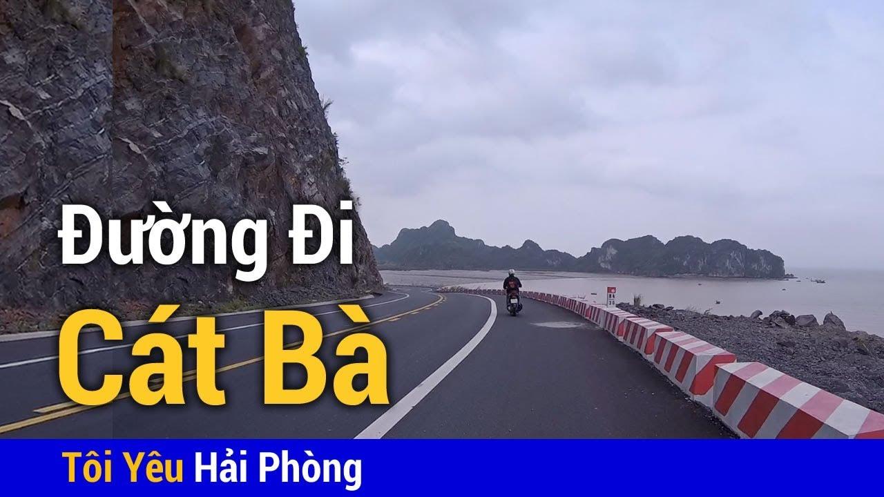 Đi phượt Cát Bà (2019) Đường đi xe máy từ Hải Phòng