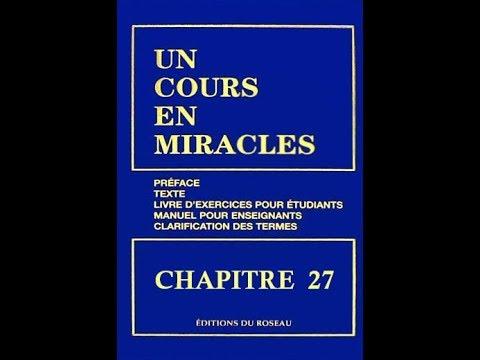 """""""Un Cours En Miracles"""" le Texte en Audio : CHAPITRE 27"""