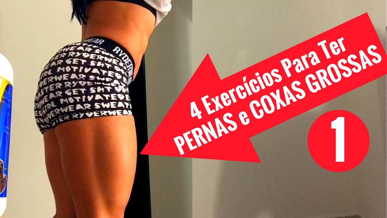 Pernas Grossas 4 Exercicios Para Ter Pernas E Coxas