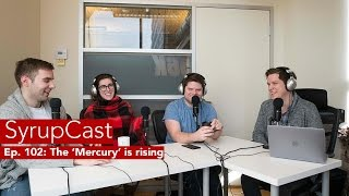 SyrupCast Video Ep. 102: The 'Mercury' is rising