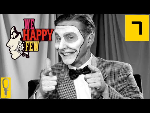 We Happy Few - Part 7 - WELLINGTON WELLS!! JOY JOY JOY - Let's Play - Gameplay Walkthrough