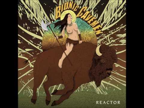 Bionic Cavemen - Reactor (Full Album 2017)