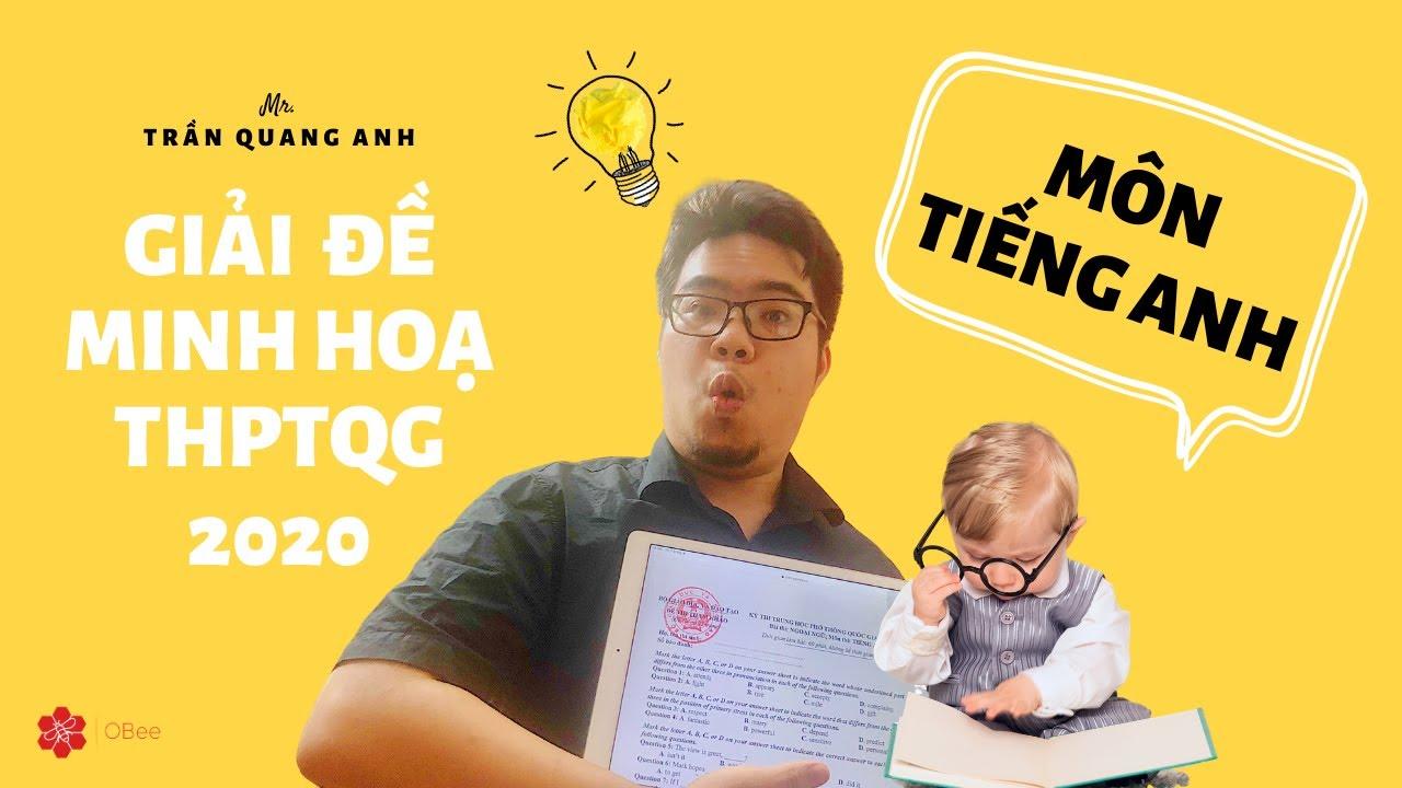 Sửa Chi Tiết Đề Minh Hoạ THPTQG 2020 – Môn Tiếng Anh (Instructor: Mr. Quang Anh)