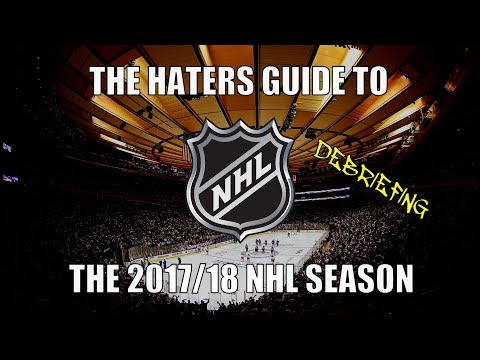 The Haters Guide to the 2017/18 NHL Season: Debriefing