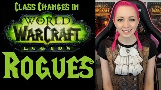 Rogue Changes in 7.0 | Legion Class Series