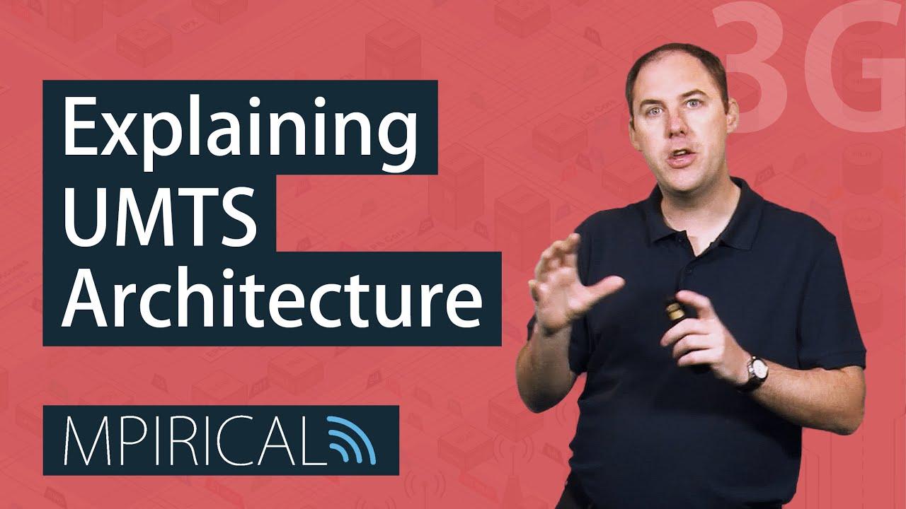 Download 3G UMTS Architecture? Let Mpirical Explain The Key Principles