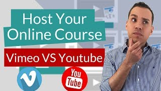 Vimeo Vs. Youtube - Best Place To Host Your Online Course?