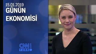Günün Ekonomisi 15.01.2019 Salı