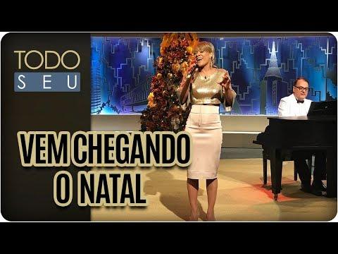 Vem Chegando O Natal | Leilah Moreno - Todo Seu (24/12/17)
