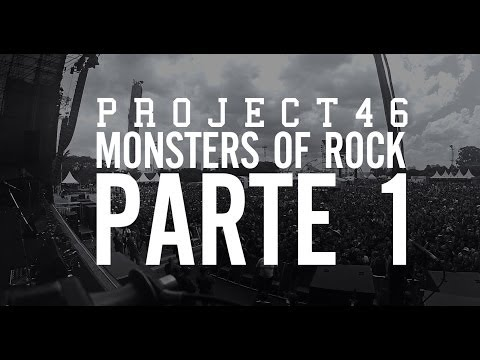 Project46 - Monsters Of Rock 2013 (Parte 1)