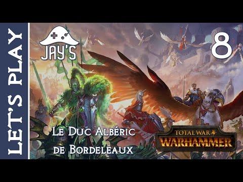[FR] Total War Warhammer : Le Duc Albéric de Bordeleaux - Episode 8