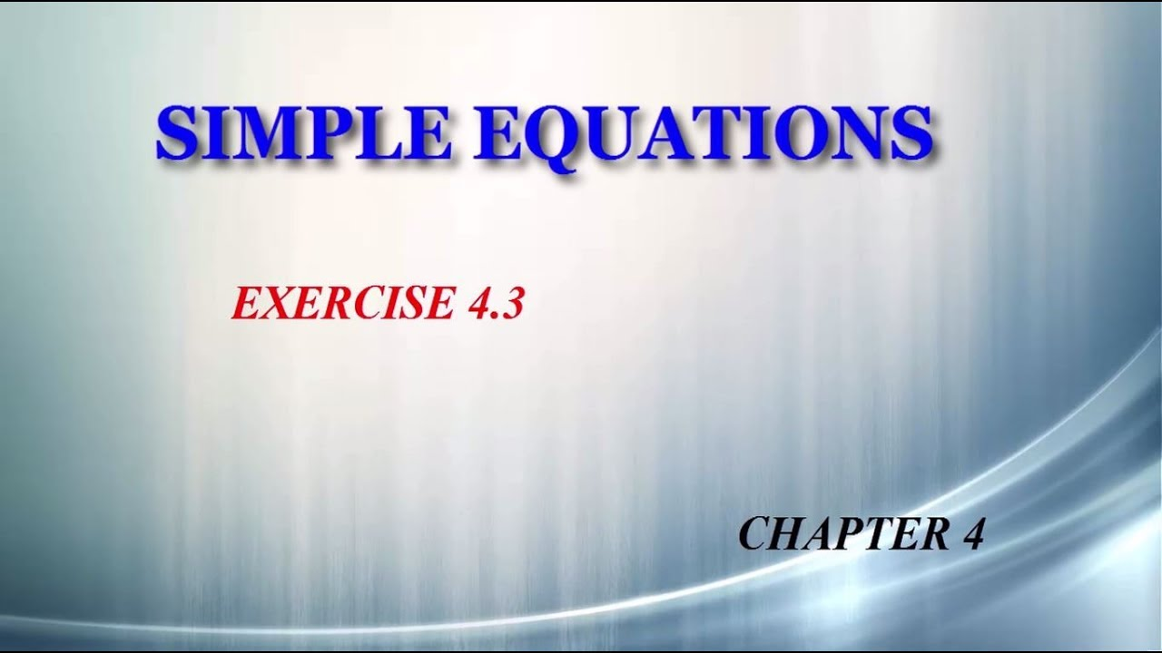 Simple Equations 4.3 - YouTube