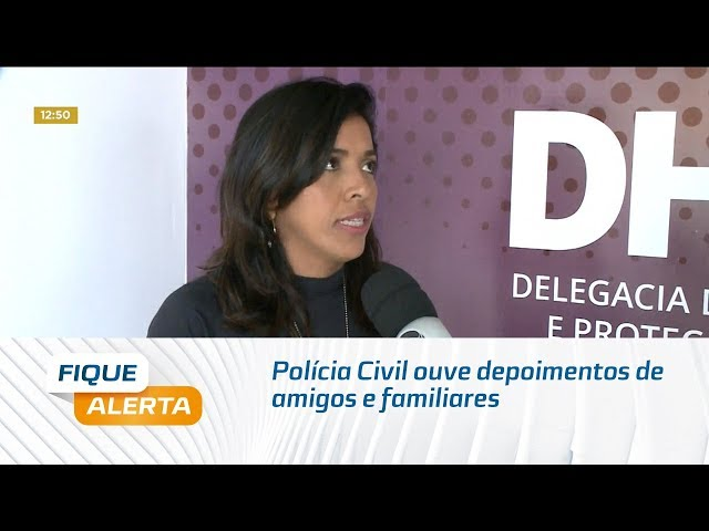 Casal sequestrado: Polícia Civil ouve depoimentos de amigos e familiares