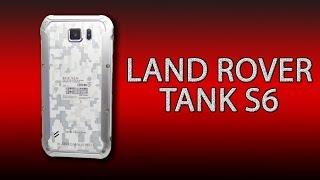 Land Rover Tank S6 - самый дешёвый защищённый смартфон в мире!