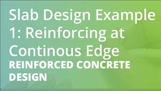 Slab Design Example 1: Reinforcing at Continuous Edge | Reinforced Concrete Design