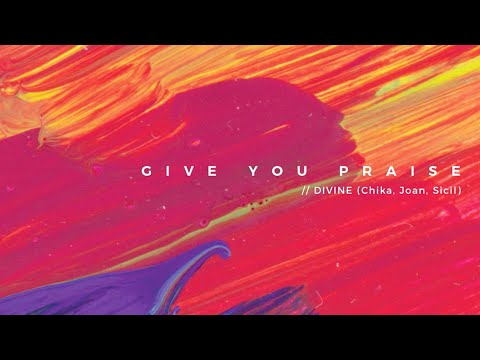 Give You Praise -Intimately Known (Official Lyric Video)