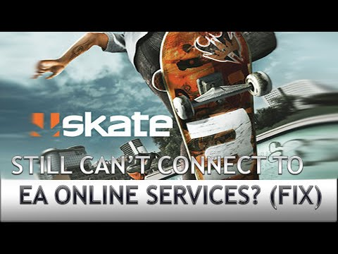 Having Trouble Connecting To @EA's Online Services? (NOT GUARANTEED) -  OGSk8a