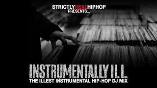 Instrumentally ILL ► The Illest Instrumental Hip-Hop DJ Mix