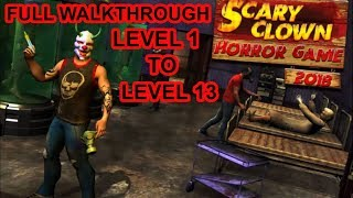 Scary Clown Horror Game 2018 Gameplay - Android Gameplay - Level 1 to Level 13 - By Scary Dudes