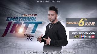 EMOTIONAL JATT (Teaser) | DALJIT GONI | Releasing On 6th June | Latest Punjabi Songs 2017