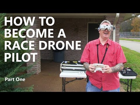 HOW TO become a Race Drone Pilot (Part One) KEN HERON