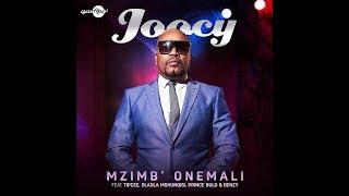 """Joocy ft Dladla Mshunqisi Tipcee Benzy """"Mzimba Onemali"""""""