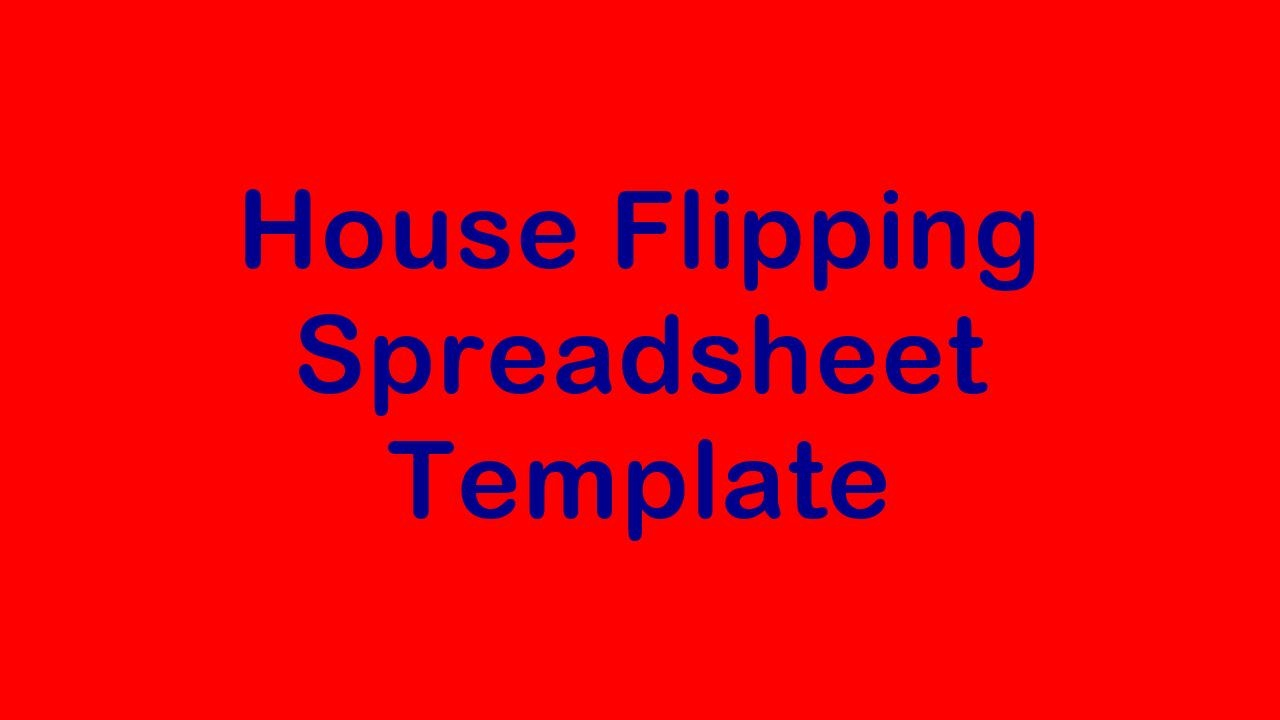 House Flipping Spreadsheet Template