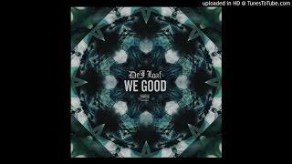 Dej Loaf - We Good