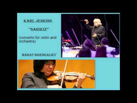Karl Jenkins: Sarikiz (Concerto for violin and orchestra), Marat Bisengaliev Mp3