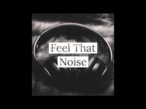 Feel That Noise - 2019 (Free Download) Trap Rap Type Beat Instrumental